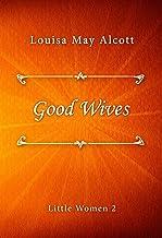 Good Wives (Little Women series Book 2)