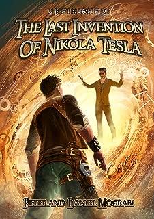 Unfinished: The Last Invention of Nikola Tesla
