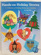 HANDS ON HOLIDAY STORIES, A COLLECTION OF HOLIDAY STORIES AND ACTIVITIES