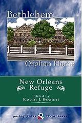 Bethlehem Orphan Home: New Orleans Refuge Kindle Edition