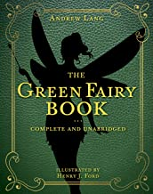 The Green Fairy Book: Complete and Unabridged (3) (Andrew Lang Fairy Book Series)