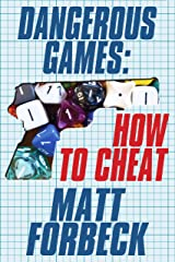 Dangerous Games: How to Cheat Kindle Edition