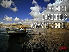 The Most Dangerous Ways To School