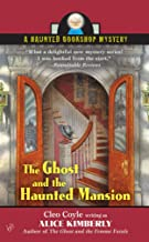 The Ghost and the Haunted Mansion (Haunted Bookshop Mysteries, No. 5)