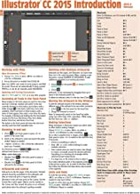 Adobe Illustrator CC 2015 Introduction Quick Reference Guide (Cheat Sheet of Instructions, Tips & Shortcuts - Laminated Card)