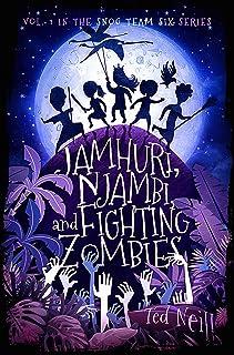 Jamhuri, Njambi & Fighting Zombies: Snog Team Six Volume One