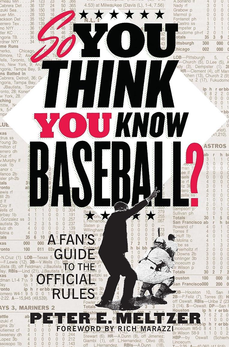 してはいけない絶滅させる路面電車So You Think You Know Baseball?: A Fan's Guide to the Official Rules (English Edition)
