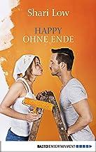 Happy ohne Ende: Roman (Allgemeine Reihe. Bastei Lübbe Taschenbücher) (German Edition)