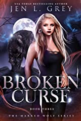 Broken Curse (The Marked Wolf Series Book 3) Kindle Edition