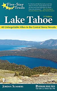 Five-Star Trails: Lake Tahoe: 40 Unforgettable Hikes in the Central Sierra Nevada