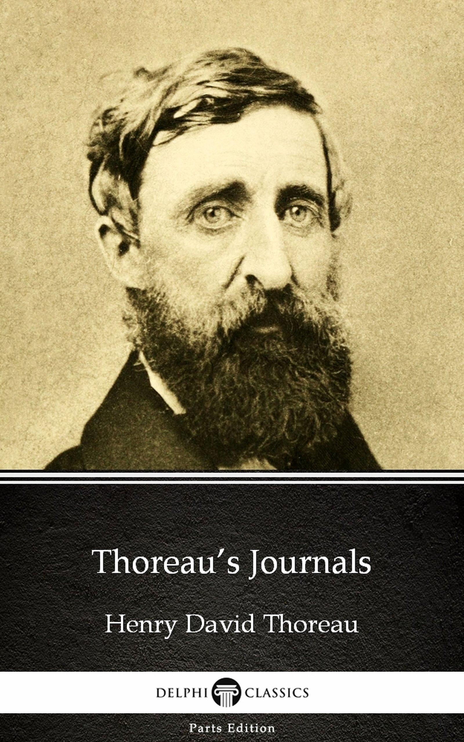 Thoreau's Journals by Henry David Thoreau - Delphi Classics (Annotated) (Delphi Parts Edition (Henry David Thoreau) Book 36)