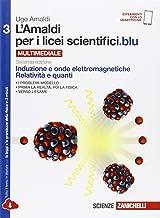Amaldi per i licei scientifici.blu. Per le Scuole superiori. Con e-book. Con espansione online. Induzione e onde elettroma...