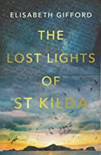 The Lost Lights of St Kilda: 'Desperately romantic, lyrically written and with a fascinating plot' Katie Fforde