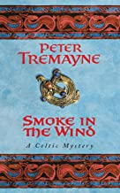 Smoke in the Wind (Sister Fidelma Mysteries Book 11): A compelling Celtic mystery of treachery and murder