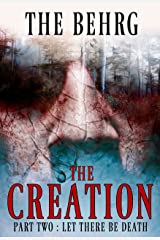 The Creation: Let There Be Death (The Creation Series Book 2) Kindle Edition