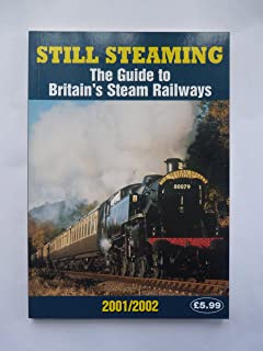 Still Steaming 2001-2002: The Guide to Britain's Steam Railways