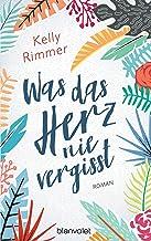 Was das Herz nie vergisst: Roman (German Edition)