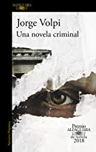 Best Una novela criminal (Premio Alfaguara de novela 2018) (Spanish Edition) Review