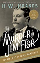 The Murder of Jim Fisk for the Love of Josie Mansfield: A Tragedy of the Gilded Age (American Portraits)