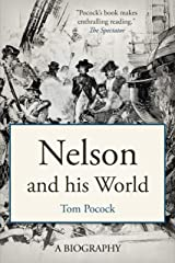 Nelson and his World (Tom Pocock's History of Nelson) Kindle Edition