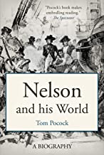 Nelson and his World (Tom Pocock's History of Nelson)
