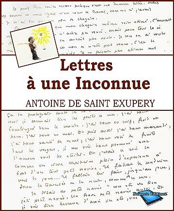 Lettres à une Inconnue (illustré-commenté) (French Edition)