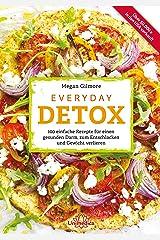 Everyday Detox: 100 einfache Rezepte für einen gesunden Darm, zum Entschlacken und Gewicht verlieren (German Edition) Kindle Edition