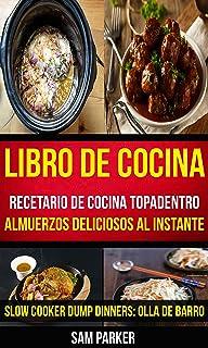 Libro De Cocina: Recetario de cocina topadentro: Almuerzos