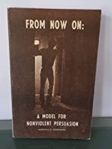 From now on: A model for nonviolent persuasion