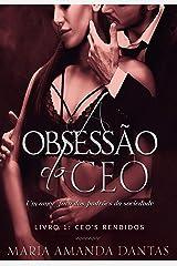 A Obsessão do CEO: ( A virgem e o contrato) eBook Kindle