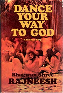 Dance Your Way to God, a Darshan Diary