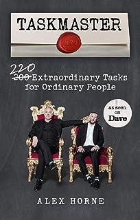 Taskmaster: 220 Extraordinary Tasks for Ordinary People