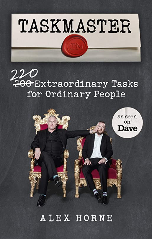 Taskmaster: 220 Extraordinary Tasks for Ordinary People (English Edition)