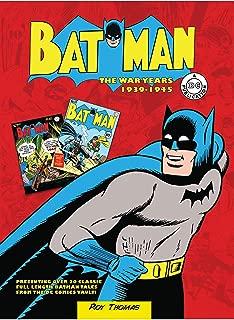 Batman: The War Years 1939-1945: Presenting over 20 classic full length Batman tales from the DC comics vault! (DC Comics: The War Years)