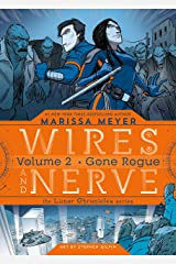 Wires and Nerve, Volume 2: Gone Rogue Kindle Edition