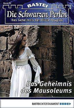Die schwarzen Perlen - Folge 25: Das Geheimnis des Mausoleums (German Edition)