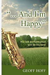 """""""... And I'm Happy"""" Kindle Edition"""