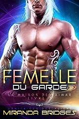 La Femelle du garde: Génitrices des aliens (La Maison de Kaimar t. 3) Format Kindle