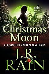 Christmas Moon: A Samantha Moon Novella (Vampire for Hire Book 4.5) Kindle Edition