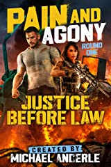 Justice Before Law (Pain and Agony Book 1) Kindle Edition