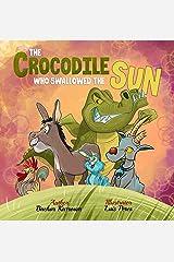 The Crocodile Who Swallowed The Sun Kindle Edition