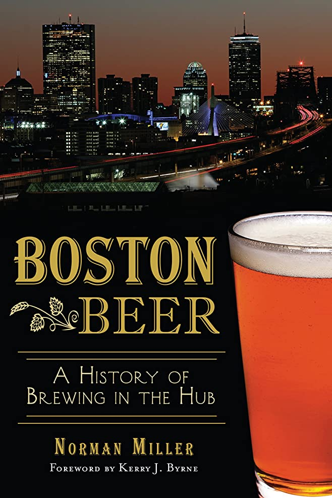 連結する小さなガソリンBoston Beer: A History of Brewing in the Hub (American Palate) (English Edition)