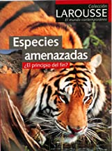 Especies Amenazadas: El Principio Del Fin? (Larousse El Mundo Contemporaneo) (Spanish Edition)