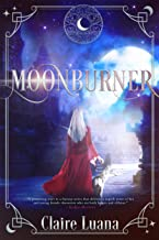 Moonburner: A Young Adult Fantasy (Moonburner Cycle Book 1)