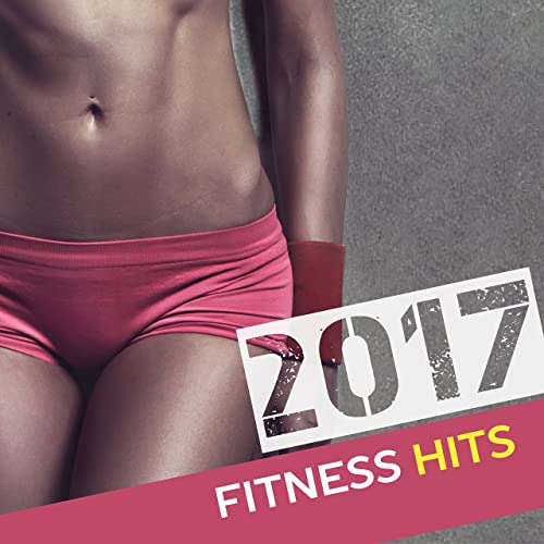 2017: Fitness Hits – Fresh Chill Out 2017, Running Hits, Workout ...
