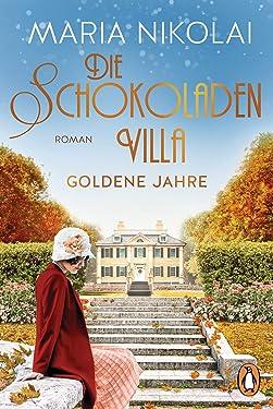 Die Schokoladenvilla – Goldene Jahre: Roman (Die Schokoladen-Saga 2) (German Edition)