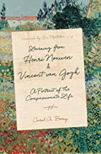 Learning from Henri Nouwen and Vincent van Gogh: A Portrait of the Compassionate Life