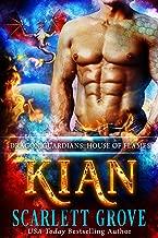 Kian: House of Flames (Daddy Dragon Romance) (Dragon Guardians Book 1)