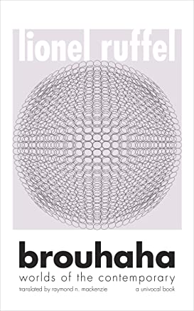 Brouhaha: Worlds of the Contemporary (Univocal)