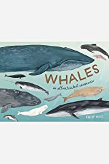 Whales: An Illustrated Celebration Kindle Edition